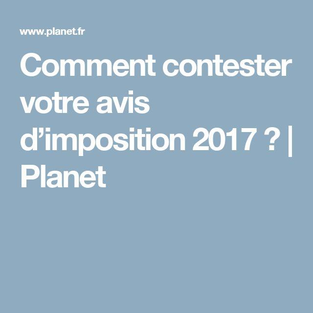 Comment contester votre avis d'imposition 2017 ? | Planet