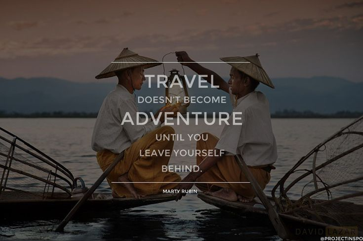 20 of the Most Inspiring Travel Quotes of All Time� �Jinna Yang