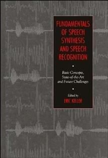 Fundamentals of Speech Synthesis and Speech Recognition: Basic Concepts, State of the Art and Future Challenges