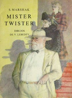 """As a child, I had access to a lot of russian (soviet) authors whose books were translated to Spanish. I remember very well """"Mister Twister"""". I would say that it was a humorous, satirical and political poem. However, as a child I laughed out loud with the character of Suzy, Mr. Twister's daughter and her funny monkey."""