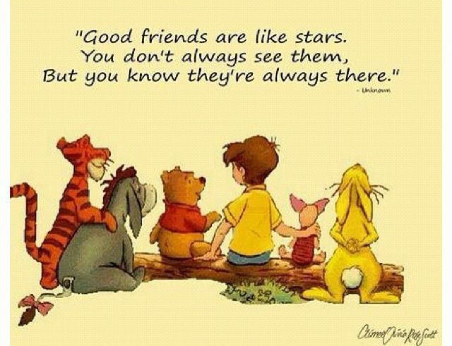Good friends. And who doesn't love a good Pooh quote?!: