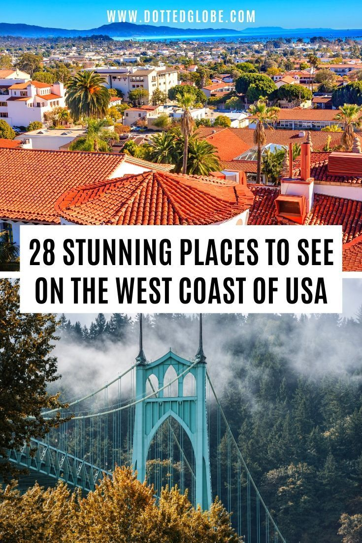 28 Best Places To Visit On The West Coast Usa West Coast Travel Cool Places To Visit Best Places To Travel