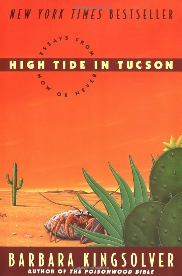 Amazon.com: High Tide in Tucson: Essays from Now or Never (9780060927561): Barbara Kingsolver: Books