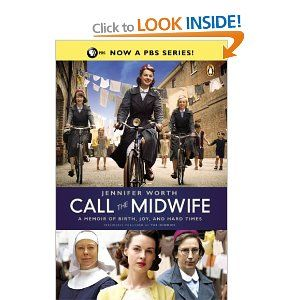Call the Midwife: A Memoir of Birth, Joy, and Hard Times: Jennifer Worth. I love the show... absolutely loves these books!