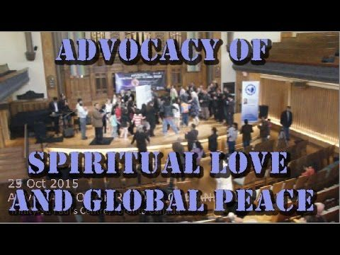 25 oct 2015 ADVOCACY OF SPIRITUAL LOVE AND GLOBAL PEACE - YouTube
