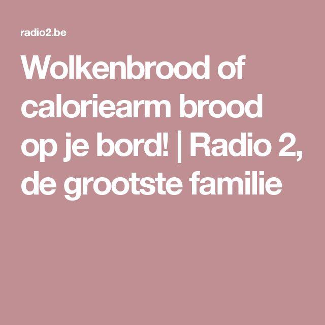 Wolkenbrood of caloriearm brood op je bord! | Radio 2, de grootste familie