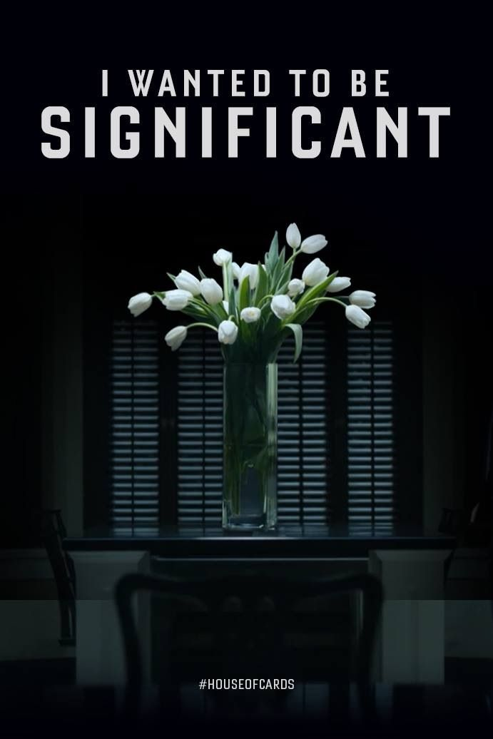 I wanted to be significant.