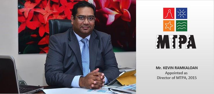 On 1st August 2015, the Mauritius Tourism Promotion Authority MTPA (Mauritius Tourism Promotion Authority) appointed a new Director, Mr. Kevin Ramkaloan, who have an outstanding academic and professional background.