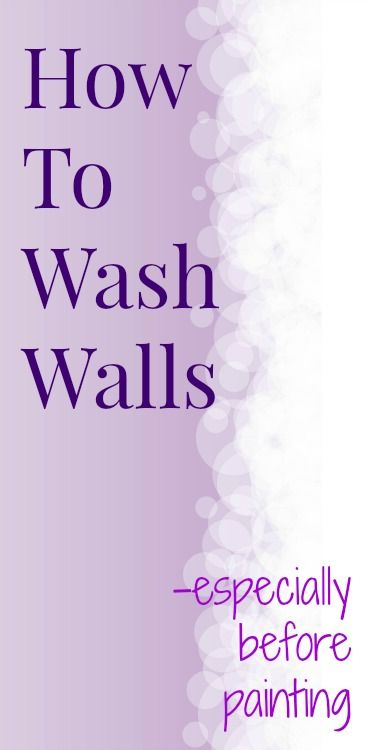 how to wash walls - especially before painting the wall