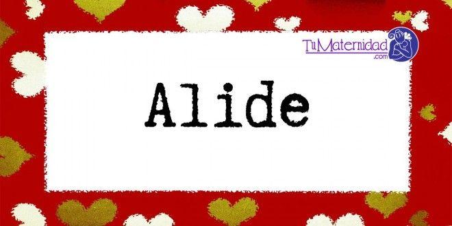 Conoce el significado del nombre Alide #NombresDeBebes #NombresParaBebes #nombresdebebe - https://www.tumaternidad.com/nombres-de-nina/alide/