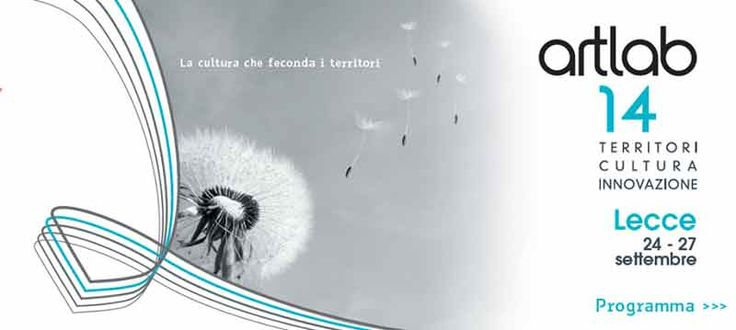http://www.tredicionline.it/appuntamenti/details/130-artlab.html ArtLab Occasione per confrontare e trasformare le idee in progetti. Una moltitudine di appuntamenti ruotano intorno a tre parole: Territori, Cultura, Innovazione, rappresenta un festival capace di attrarre studiosi, intellettuali e professionisti provenienti da tutta Europa. Dal 24 al 27 settembre nella cornice di Lecce che accoglierà nei suoi più bei palazzi 4 giorni di seminari, presentazioni, tavole rotonde e workshop