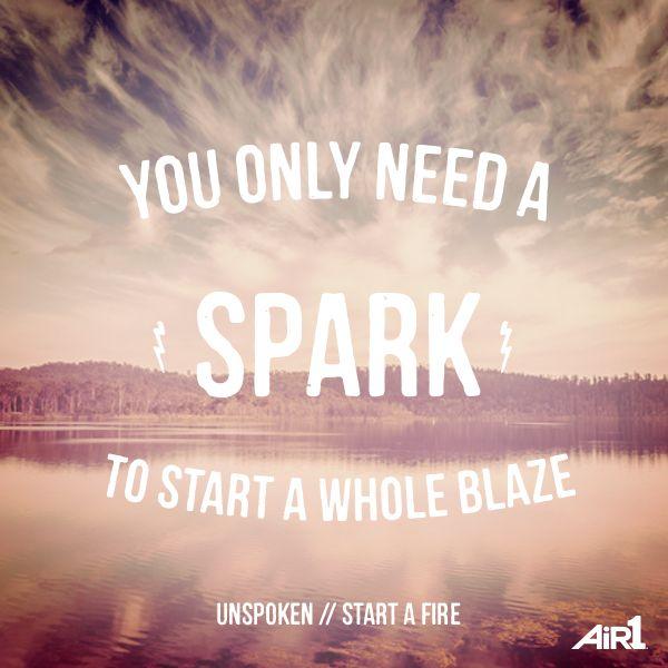 :: Unspoken :: Start A Fire ::
