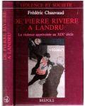 De Pierre à Landru. La violence apprivoisée au 19ème siècle.
