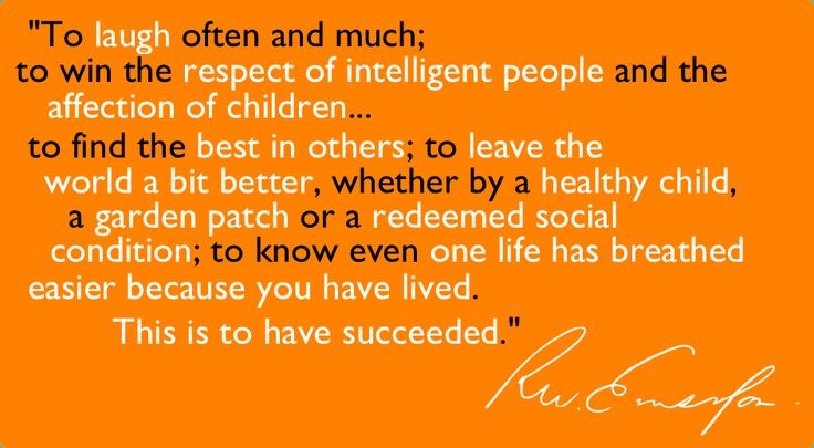 """""""...This is to have succeeded."""" - Ralph Waldo Emerson."""