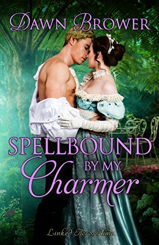 Spellbound by My Charmer (Linked Across Time Book 5) By Dawn Brower  Zane Rossington, the Marquess of Seabrook is disillusioned and bored. He  doesn't believe in love and lives his life the way he pleases. All of it  changes when he finds a mysterious woman roaming around his conservatory at  his annual Regency themed charity masquerade ball. Lady Callista Lyon, the Countess of Marin had one desire—revenge. In the  act of finally achieving her goal she is swept over a terrace and somehow…