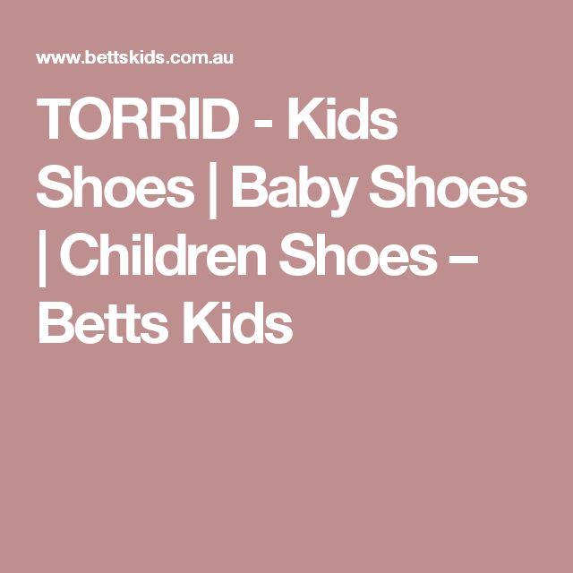 TORRID - Kids Shoes | Baby Shoes | Children Shoes – Betts Kids