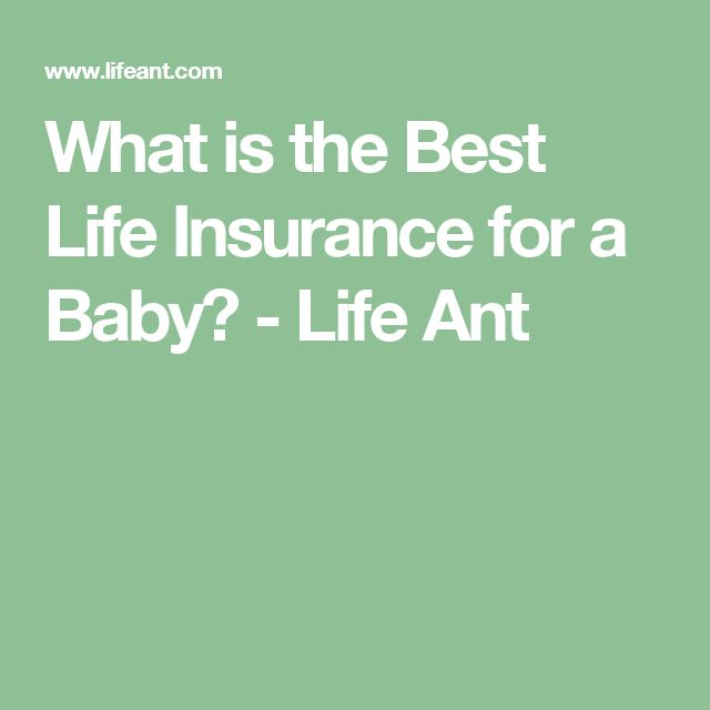 What is the Best Life Insurance for a Baby? - Life Ant
