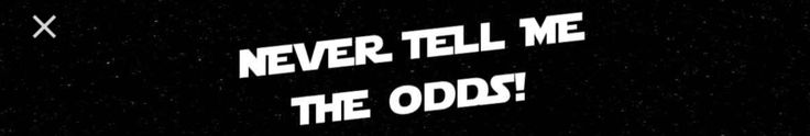 """Vinyl decal Star Wars quote that Jayden chose to be made for his bedroom wall. """"Never tell me the odds"""" - Han Solo"""