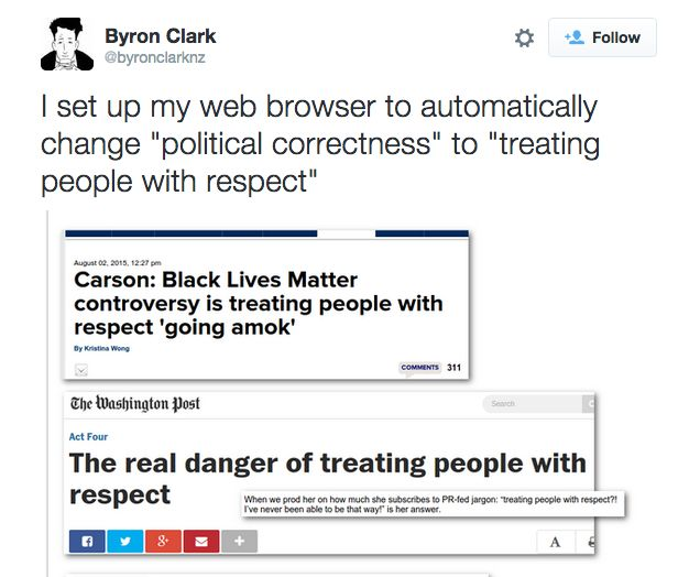 """Replace """"political correctness"""" with """"treating people with respect."""" The results…"""