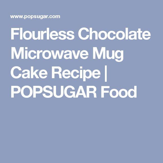 Flourless Chocolate Microwave Mug Cake Recipe | POPSUGAR Food
