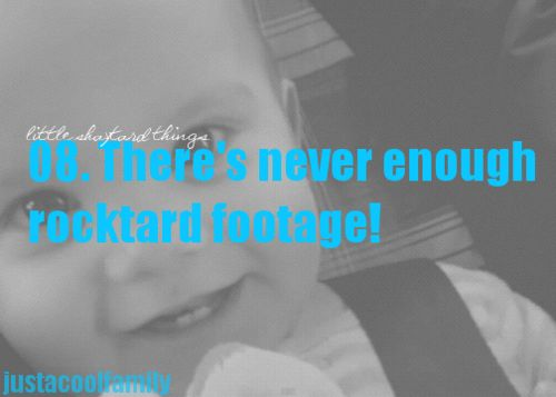 #8: there's never enough rocktard footage....SO TRUE!