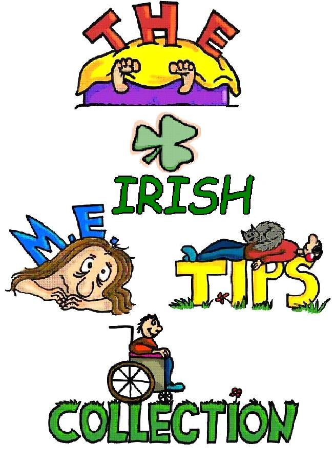 The Irish ME Tips Collection (2003) is available online at: http://www.irishmecfs.org/irishmetipscollection.pdf