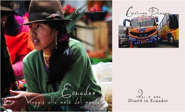 """Le copertine di """"Ecuador - Viaggio alla metà del mondo"""" (libo+ebook fotografico) e di """"Qui e Ora. Diario in Ecuador"""" (libro+ebook)"""