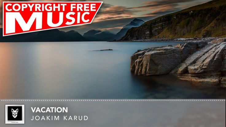 No Copyright Lounge Music For Youtube - Joakim Karud - Vacation [Soundtr...