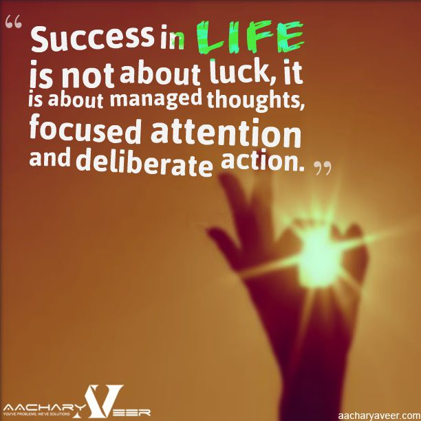 """#HappyWednesday """"Success in LIFE is not about luck, it is about managed thoughts, focused attention and deliberate action."""""""