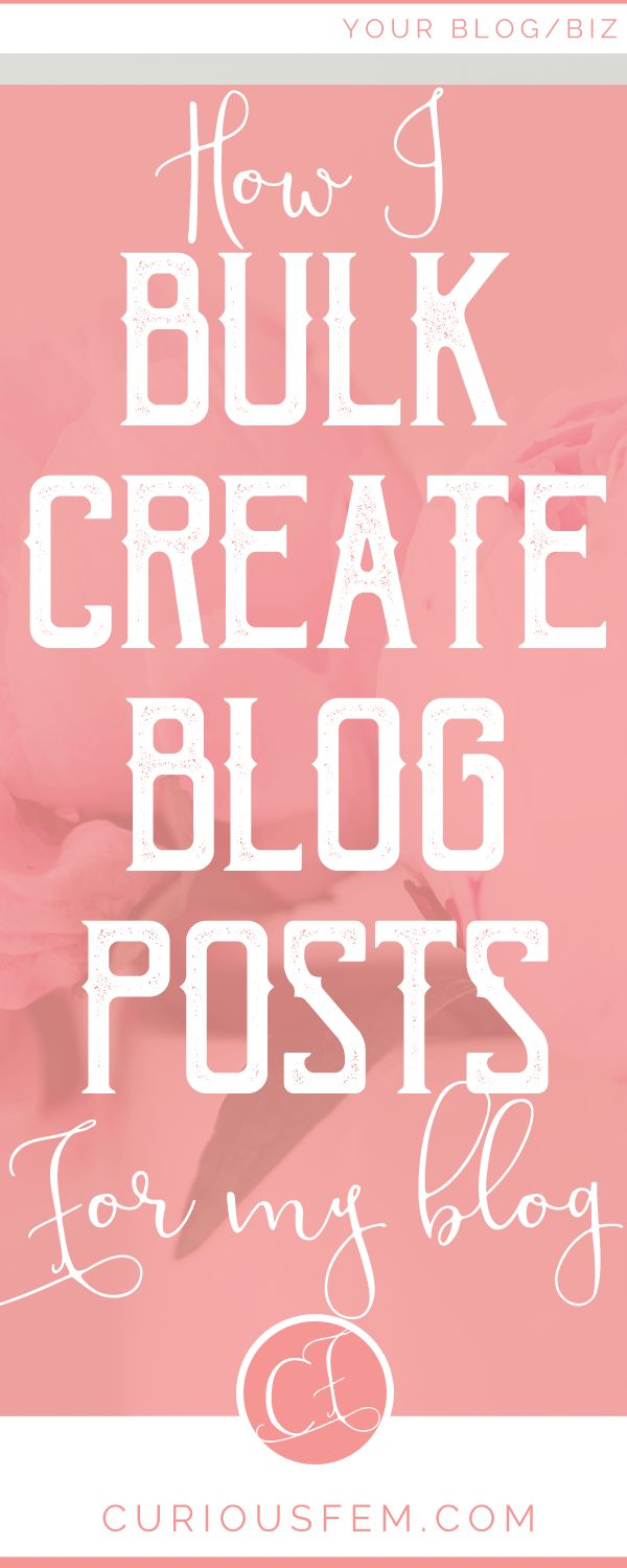 How I bulk create blog posts for my blog - how to create blog posts even faster, time management technique, what a good blog posts consists of - blog post 101 - create content blog - content writing - content creation - blogging for beginners - blogging - blog - bulk create - mass create grow your blog, plan your blog content