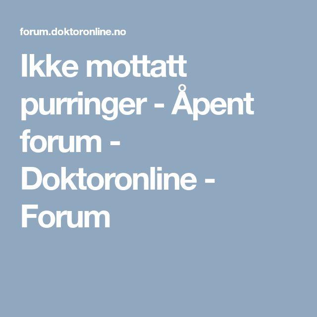Ikke mottatt purringer - Åpent forum - Doktoronline - Forum