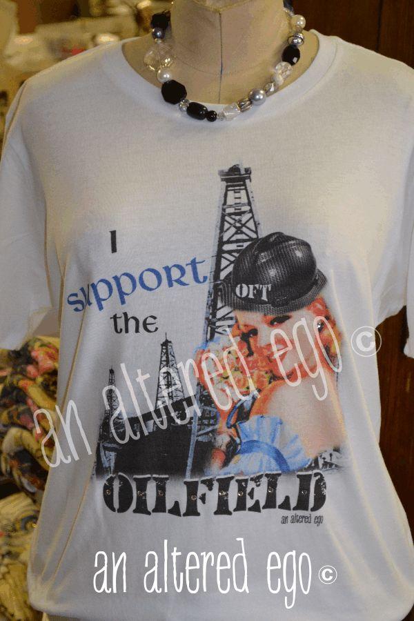 I Support the Oilfield-oilfield trash  oilfield wife
