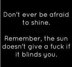 I'm definitely not afraid to shine! I'm proud of myself!