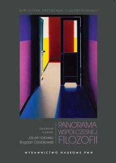 Panorama współczesnej filozofii - Jacek Hołówka, Bogdan Dziobkowski