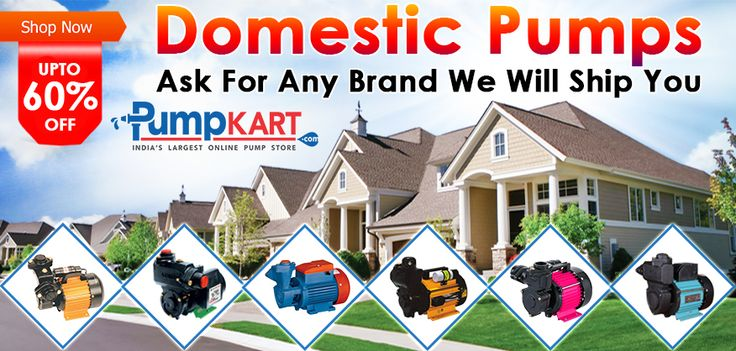 Buy now with happy #shopping huge selections of latest #domestic #water #pumps online and get upto 60% OFF. Ask for any brand we will ship you with #free delivery. Hurry Now!