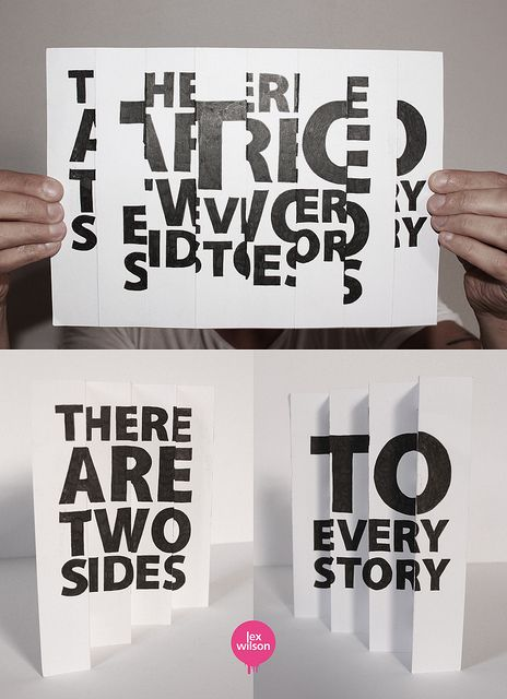 Anamorphic illustration: Two sides to every story by Lex Wilson, via Flickr