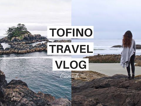 3 Days In Tofino | Top Things To See & Do | Go Live Explore