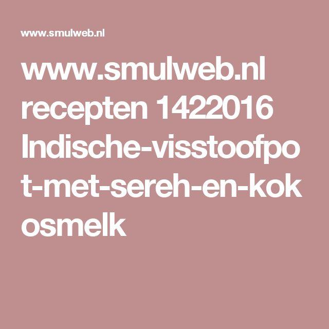 www.smulweb.nl recepten 1422016 Indische-visstoofpot-met-sereh-en-kokosmelk