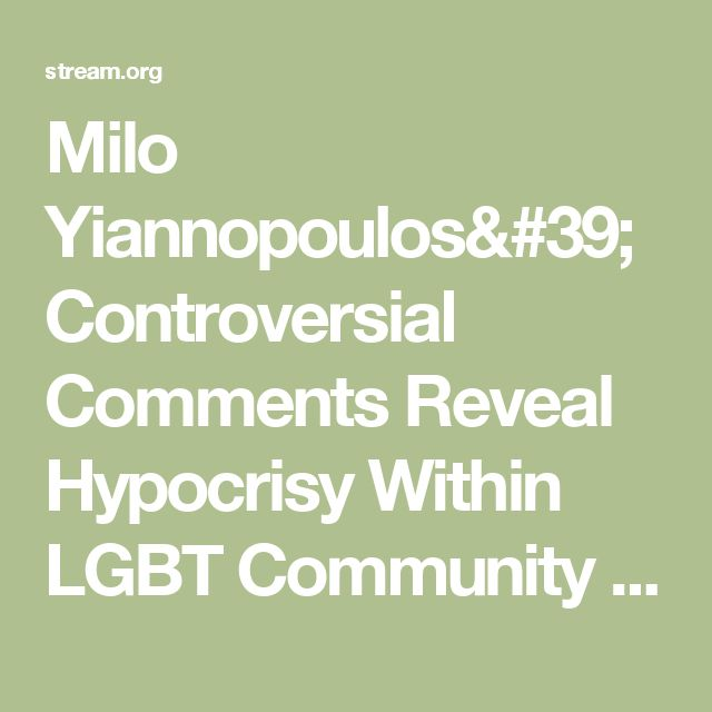 Milo Yiannopoulos' Controversial Comments Reveal Hypocrisy Within LGBT Community | The Stream