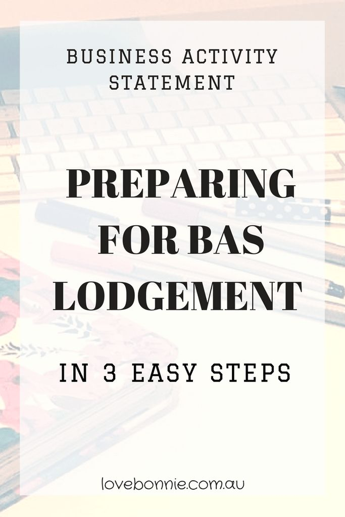 PREPARING FOR BAS LODGEMENT (BUSINESS ACTIVITY STATEMENT)