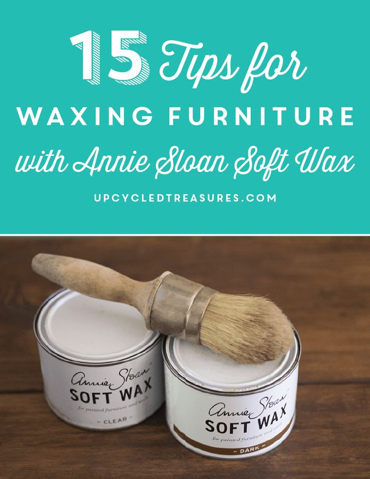 15 Tips for Waxing Furniture with Annie Sloan Soft Wax | upcycledtreasures.com