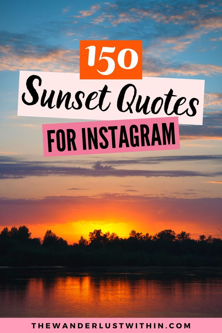 Looking For The Best Sunset Quotes For Instagram This Handy List Of Beautiful Funny Short And Clever Instagram Sunset Quotes