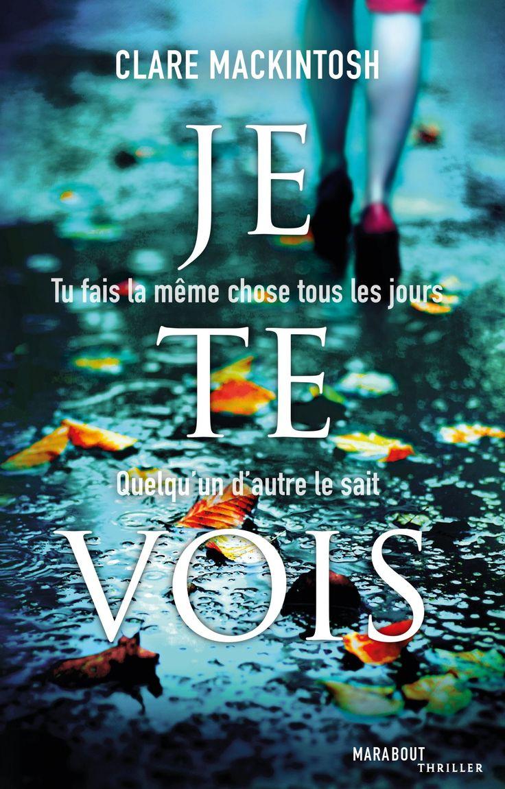 Amazon.fr - Je te vois - Clare Mackintosh - Livres
