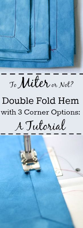 Use a double fold hem to finish your napkins, scarfs, table runners or other flat projects. Check out this tutorial for 3 ways to finish your corners: double folded, sewn mitered corners, or folded mitered corners. Isn't it nice to have options?