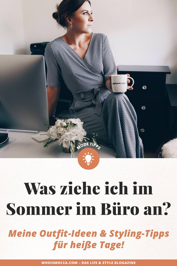 Was ziehe ich im Sommer im Büro an? Outfit-Ideen und Styling-Tipps! – Who is Mocca? – Fashion Trends, Outfits, Interior Inspiration, Beauty Tipps und Karriere Guides