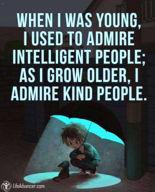 When I was young I used to admire intelligent people #quotes via @lifeadvancer - lifeadvancer.com
