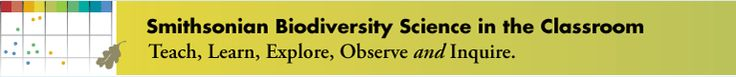 SMITHSONIAN BIODIVERSITY SCIENCE IN THE CLASSROOM