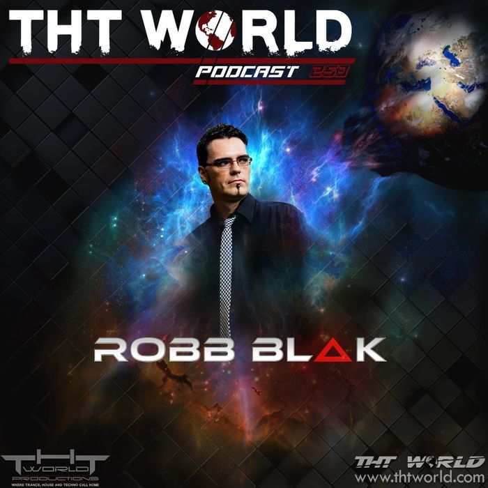 Tht World Podcast 253 By Robb Blak In 2020 Podcasts Trance Music Original Song