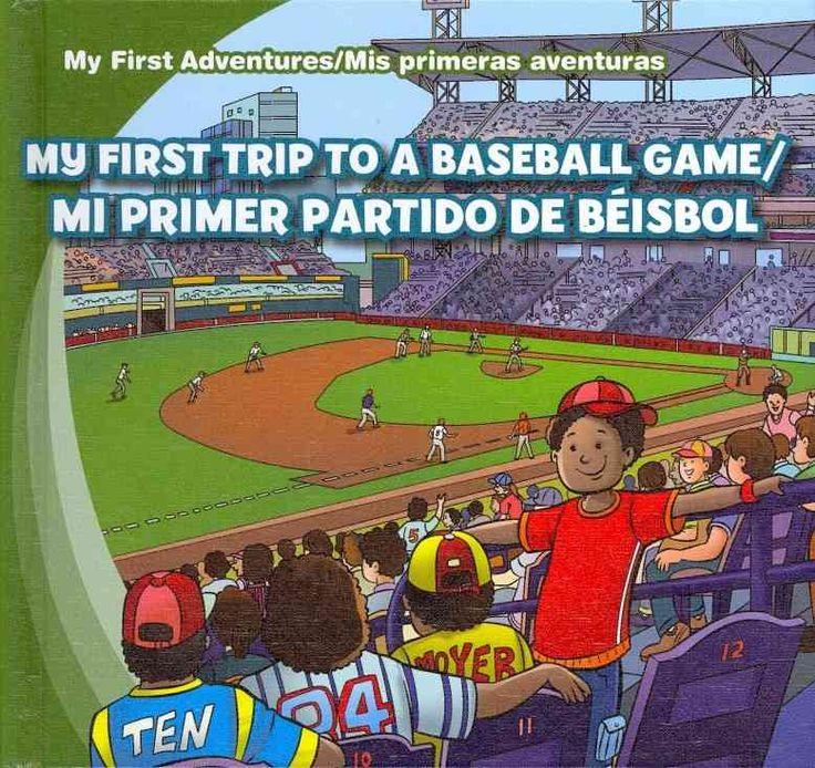 My First Trip to a Baseball Game / Mi primer partido de beisbol