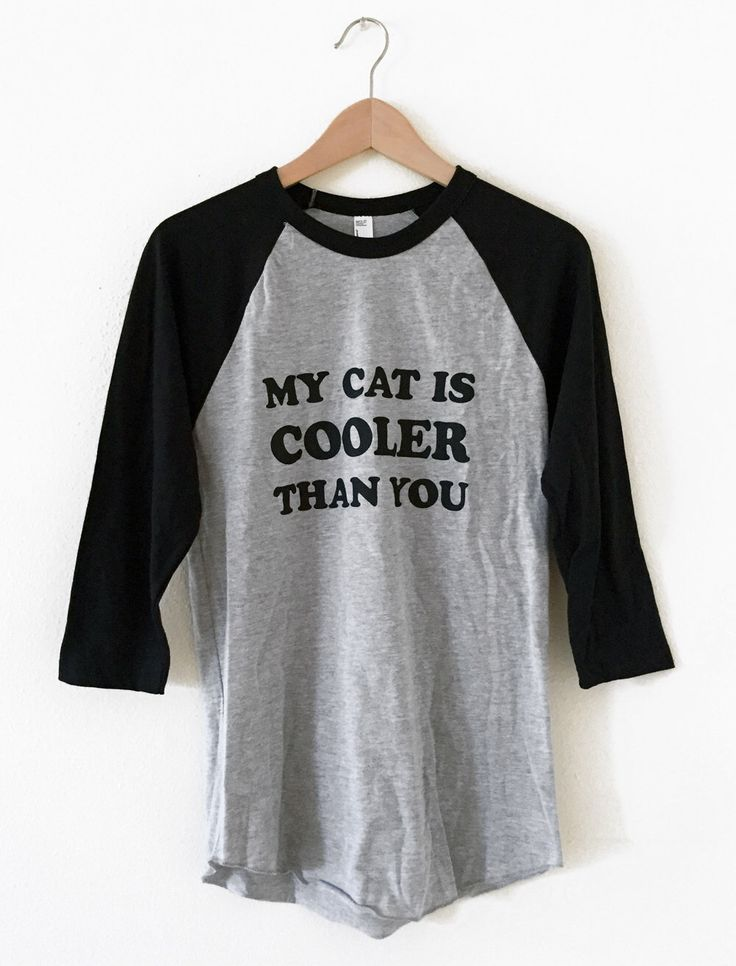 My Cat is Cooler Than You T-Shirt Raglan - Sizes S - XL by emandsprout on Etsy https://www.etsy.com/listing/258377112/my-cat-is-cooler-than-you-t-shirt-raglan